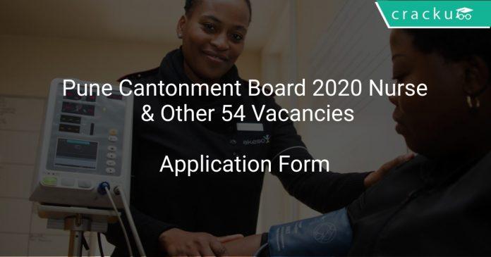 Pune Cantonment Board 2020 Nurse & Other 54 Vacancies
