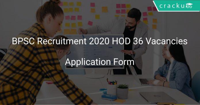 BPSC Recruitment 2020 HOD 36 Vacancies