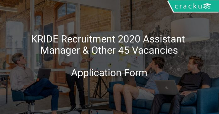 KRIDE Recruitment 2020 Assistant Manager & Other 45 Vacancies