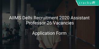 AIIMS Delhi Recruitment 2020 Assistant Professor 26 Vacancies