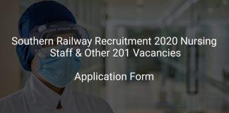 Southern Railway Recruitment 2020 Nursing Staff & Other 201 Vacancies