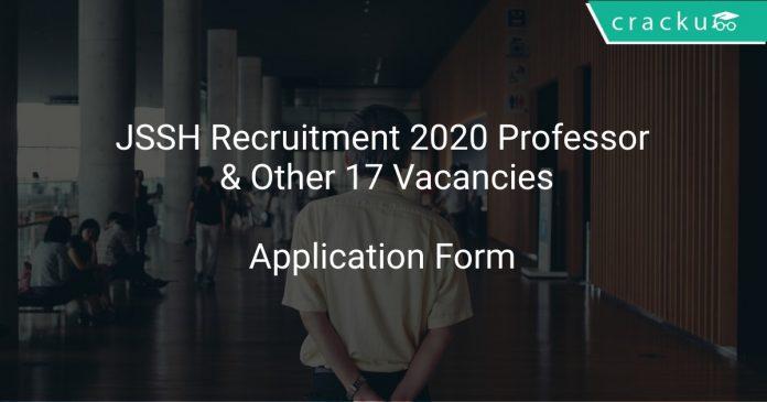JSSH Recruitment 2020 Professor & Other 17 Vacancies