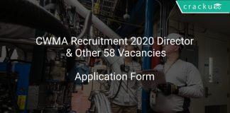CWMA Recruitment 2020 Director & Other 58 Vacancies