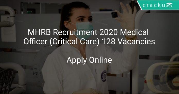 MHRB Recruitment 2020 Medical Officer (Critical Care) 128 Vacancies
