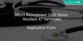 DDUH Recruitment 2020 Senior Resident 47 Vacancies