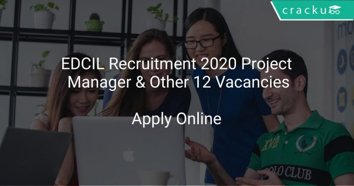 EDCIL Recruitment 2020 Project Manager & Other 12 Vacancies