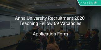 Anna University Recruitment 2020 Teaching Fellow 69 Vacancies