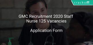 GMC Recruitment 2020 Staff Nurse 125 Vacancies