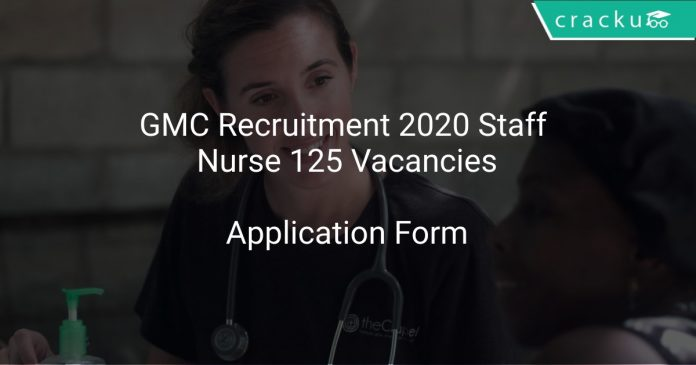 GMC Recruitment 2020 Staff Nurse 125 Vacancies