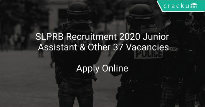 SLPRB Recruitment 2020 Junior Assistant & Other 37 Vacancies