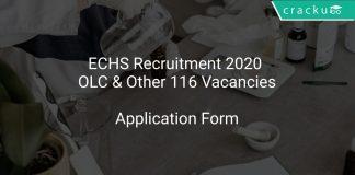 ECHS Recruitment 2020 OLC & Other 116 Vacancies