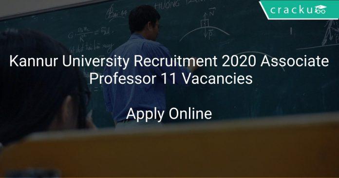 Kannur University Recruitment 2020 Associate Professor 11 Vacancies