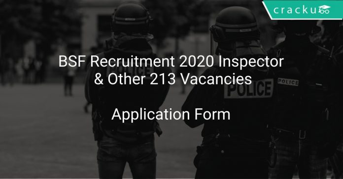 BSF Recruitment 2020 Inspector & Other 213 Vacancies