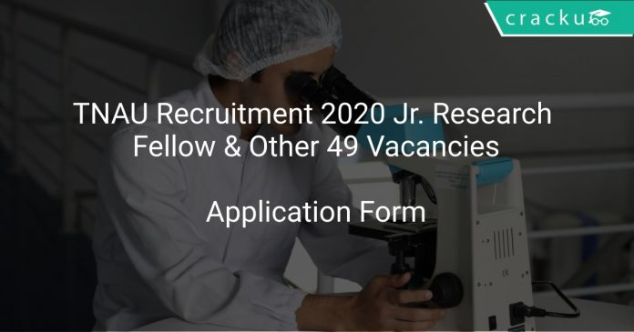 TNAU Recruitment 2020 Jr. Research Fellow & Other 49 Vacancies