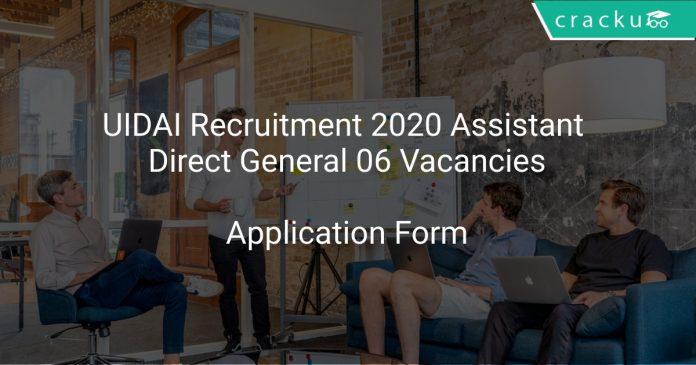 UIDAI Recruitment 2020 Assistant Direct General 06 Vacancies