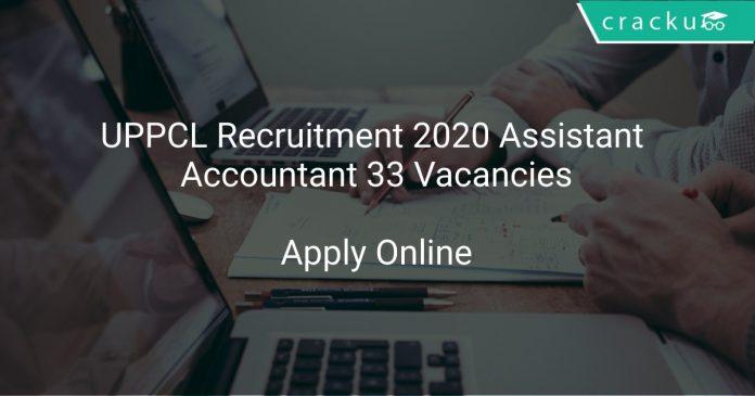 UPPCL Recruitment 2020 Assistant Accountant 33 Vacancies