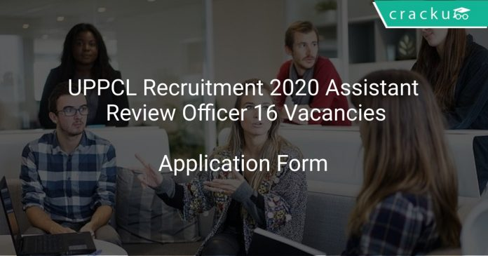 UPPCL Recruitment 2020 Assistant Review Officer 16 Vacancies