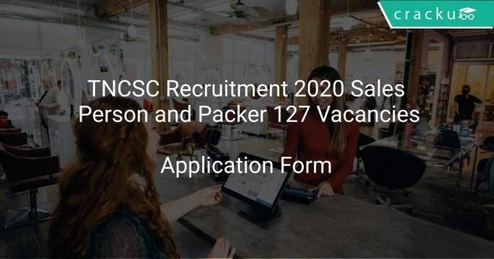 TNCSC Recruitment 2020 Sales Person and Packer 127 Vacancies