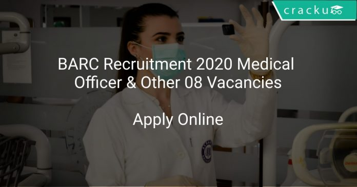 BARC Recruitment 2020 Medical Officer & Other 08 Vacancies