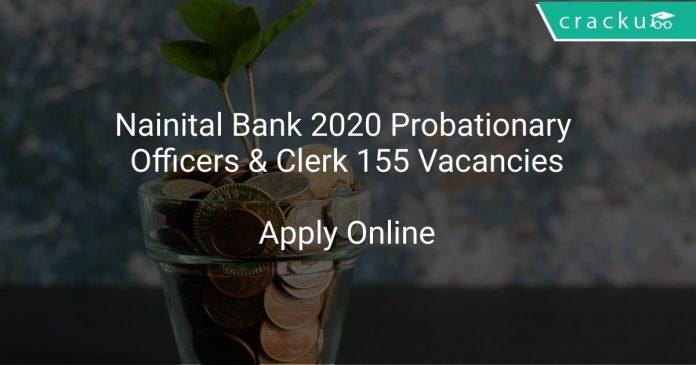 Nainital Bank 2020 Probationary Officers & Clerk 155 Vacancies