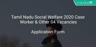 Tamil Nadu Social Welfare 2020 Case Worker & Other 04 Vacancies