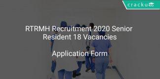 RTRMH Recruitment 2020 Senior Resident 18 Vacancies