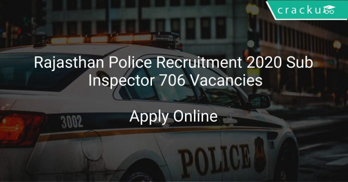 Rajasthan Police Recruitment 2020 Sub Inspector 706 Vacancies