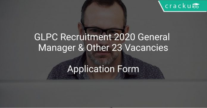GLPC Recruitment 2020 General Manager & Other 23 Vacancies