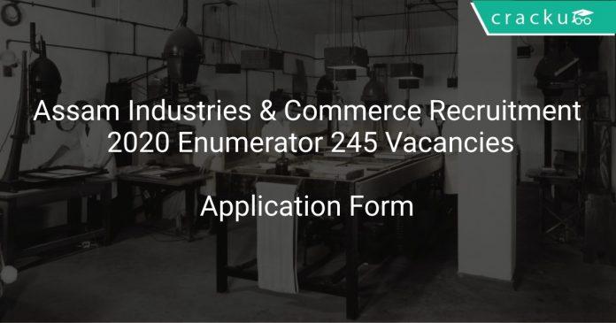 Assam Industries & Commerce Recruitment 2020 Enumerator 245 Vacancies