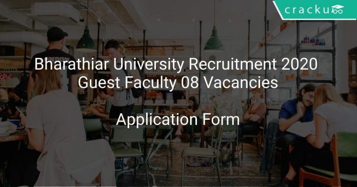 Bharathiar University Recruitment 2020 Guest Faculty 08 Vacancies
