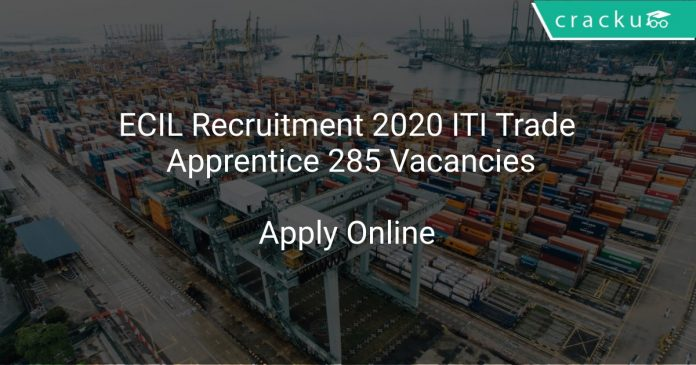 ECIL Recruitment 2020 ITI Trade Apprentice 285 Vacancies