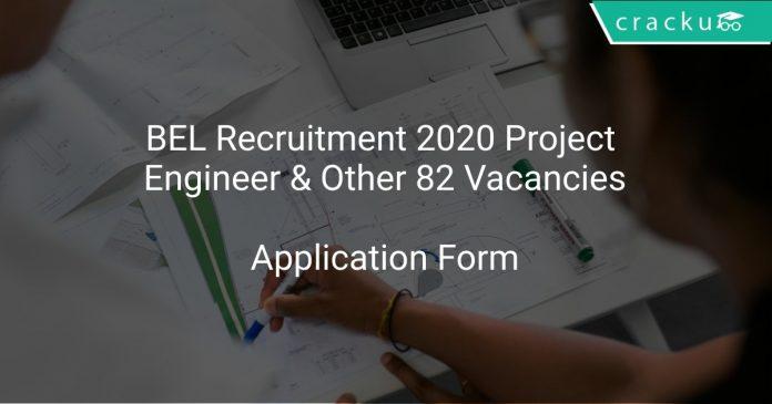 BEL Recruitment 2020 Project Engineer & Other 82 Vacancies