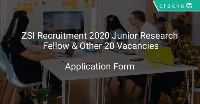 ZSI Recruitment 2020 Junior Research Fellow & Other 20 Vacancies