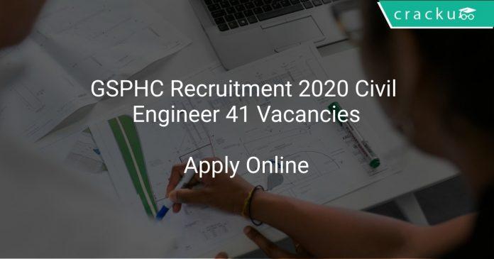 GSPHC Recruitment 2020 Civil Engineer 41 Vacancies