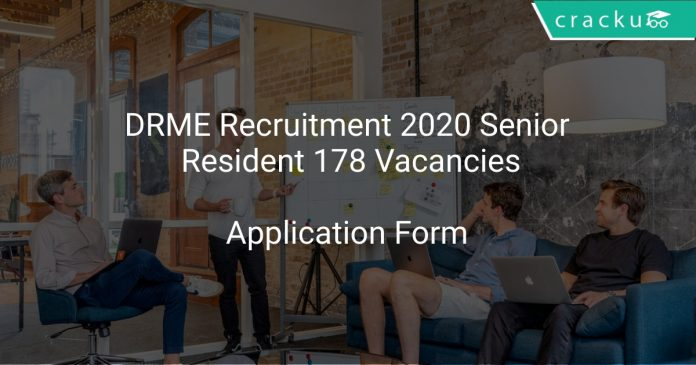 DRME Recruitment 2020 Senior Resident 178 Vacancies