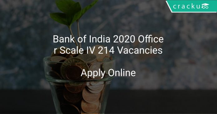 Bank of India 2020 Officer Scale IV 214 Vacancies