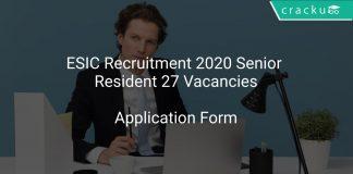 ESIC Recruitment 2020 Senior Resident 27 Vacancies