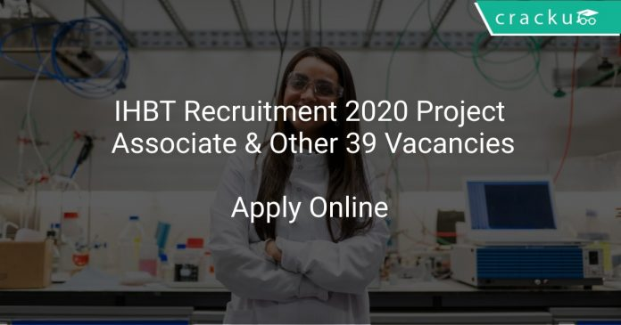 IHBT Recruitment 2020 Project Associate & Other 39 Vacancies