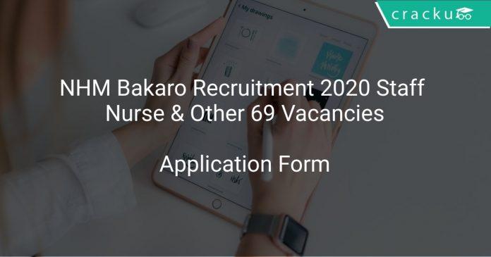 NHM Bakaro Recruitment 2020 Staff Nurse & Other 69 Vacancies
