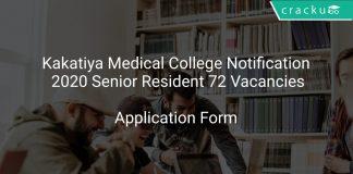 Kakatiya Medical College Notification 2020 Senior Resident 72 Vacancies