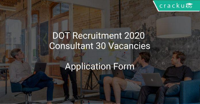 DOT Recruitment 2020 Consultant 30 Vacancies
