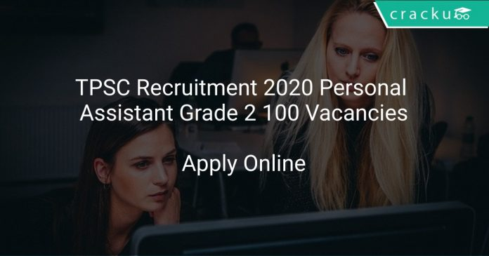 TPSC Recruitment 2020 Personal Assistant Grade 2 100 Vacancies