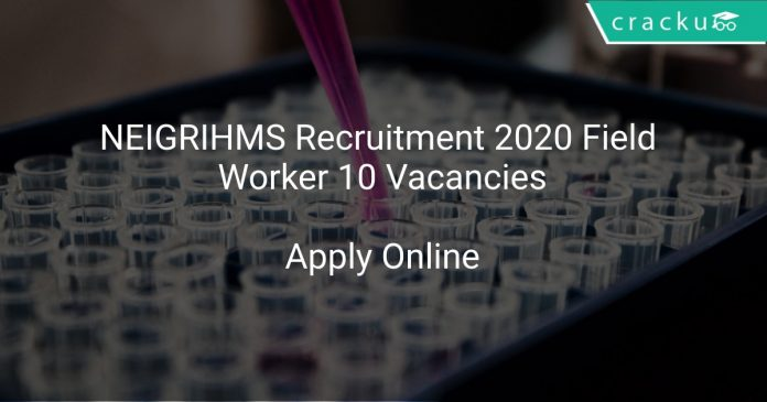 NEIGRIHMS Recruitment 2020 Field Worker 10 Vacancies