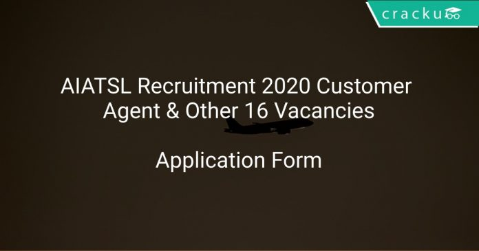 AIATSL Recruitment 2020 Customer Agent & Other 16 Vacancies