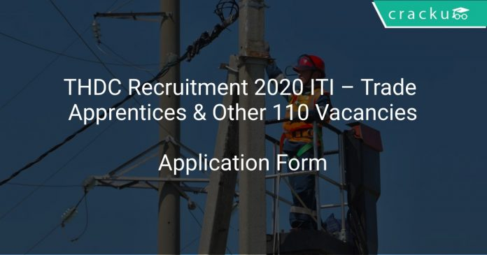 THDC Recruitment 2020 ITI – Trade Apprentices & Other 110 Vacancies