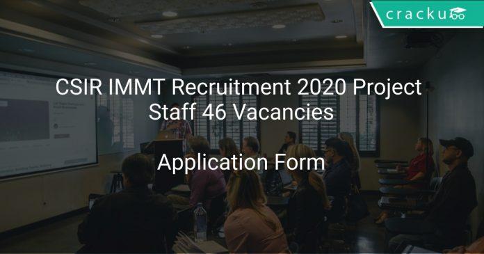CSIR IMMT Recruitment 2020 Project Staff 46 Vacancies