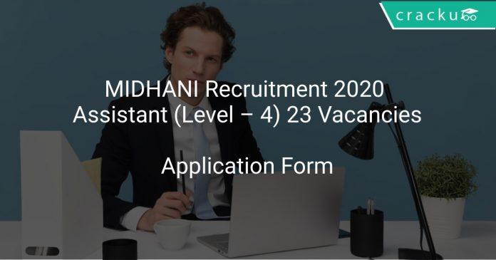 MIDHANI Recruitment 2020 Assistant (Level – 4) 23 Vacancies