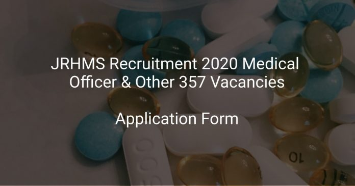 JRHMS Recruitment 2020 Medical Officer & Other 357 Vacancies
