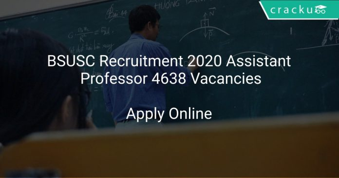 BSUSC Recruitment 2020 Assistant Professor Assistant Professor 4638 Vacancies