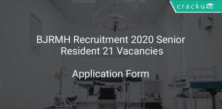 BJRMH Recruitment 2020 Senior Resident 21 Vacancies